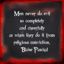 men-never-do-evil-so-completely-and-cheerfully-as-when-they-do-it-from-a-religious-conviction-5